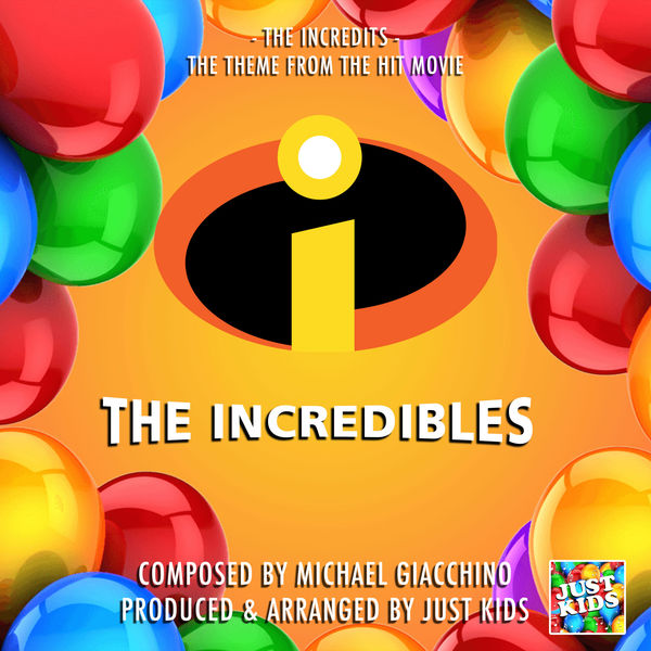 """Just Kids - The Incredits (From """"The Incredibles"""")"""