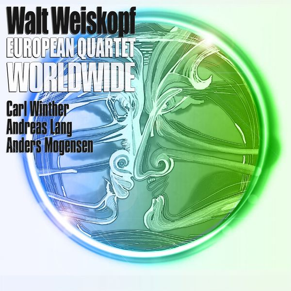 Walt Weiskopf - European Quartet Worldwide (feat. Carl Winther, Andreas Lang, Anders Mogensen)