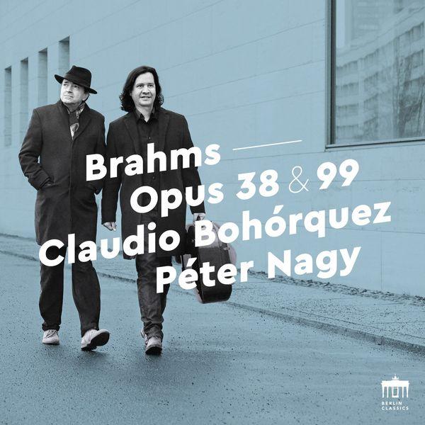 Claudio Bohorquez - Brahms: Opus 38 & 99
