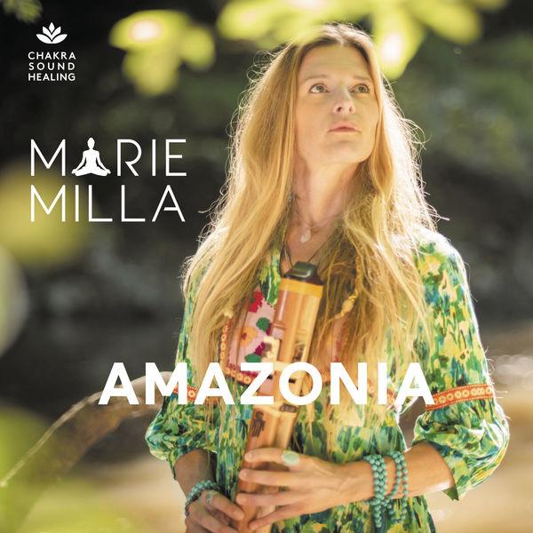 Marie Milla - Amazonia (Sonothérapie)