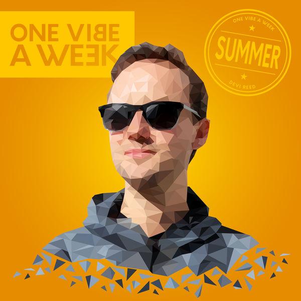 Devi Reed - ONE VIBE A WEEK #SUMMER