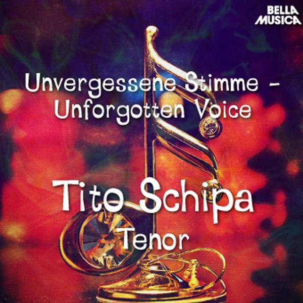 Tito Schipa - Unvergessene Stimme: Tito Schipa