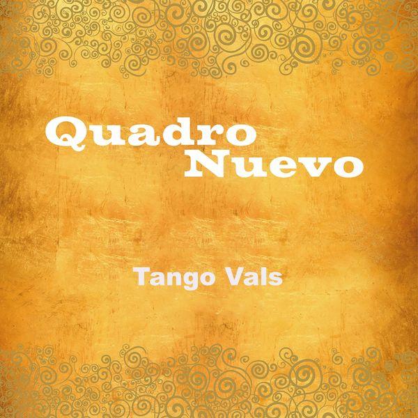 Quadro Nuevo - Tango Vals