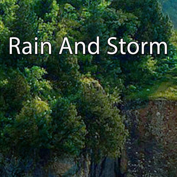 Rain Sounds - Rain And Storm