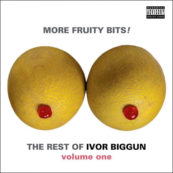 Ivor Biggun - More Fruity Bits! The Rest of Ivor Biggun Volume 1