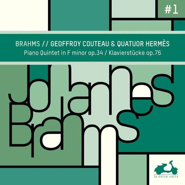 Geoffroy Couteau - Brahms : Piano Quintet & Klavierstücke, Op. 76