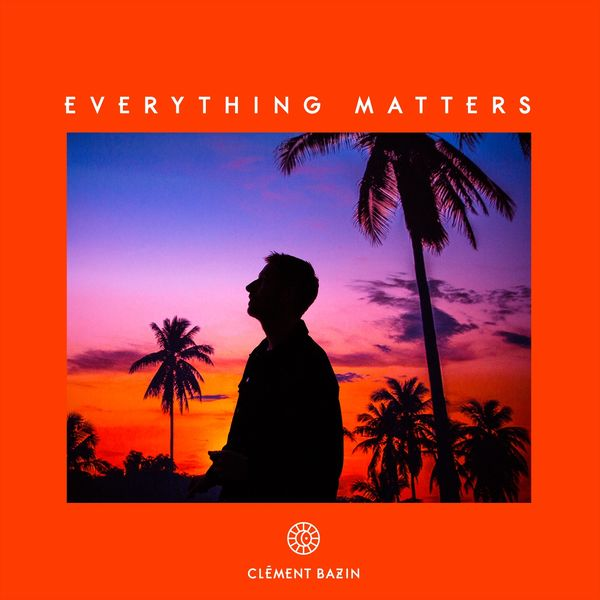 Bazin Clement - Everything Matters