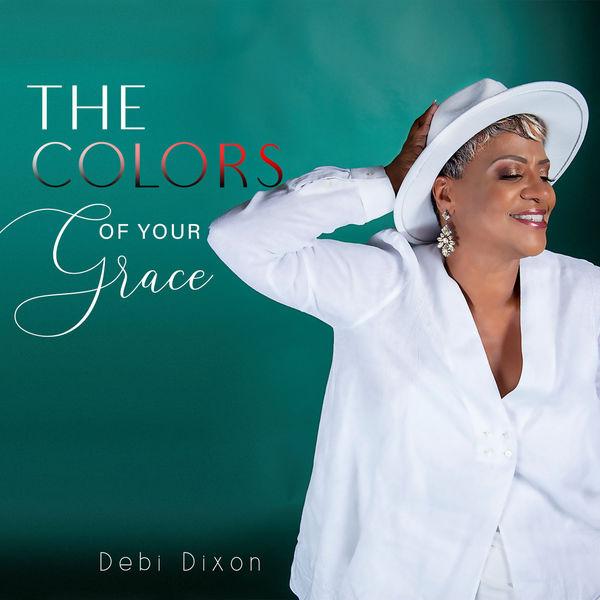 Debi Dixon - The Colors of Your Grace