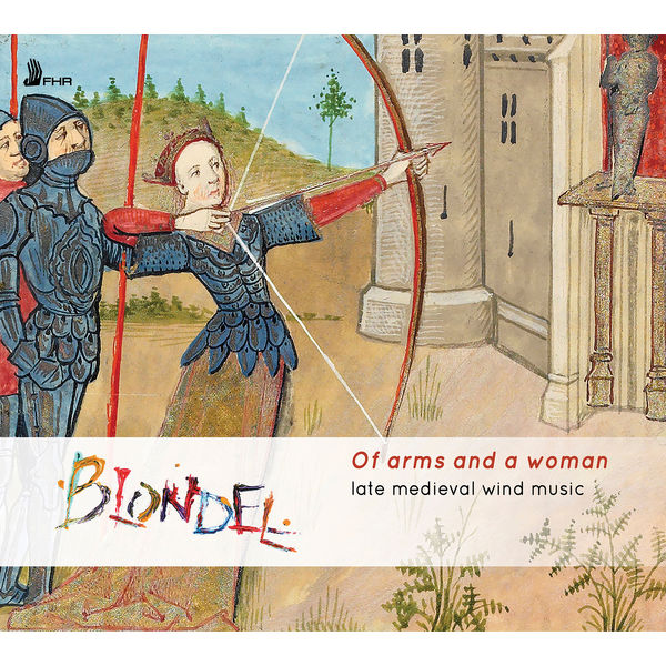 blondel - Of Arms and a Woman: Late Medieval Wind Music