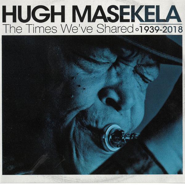 Hugh Masekela - The Times We've Shared - 1939-2018