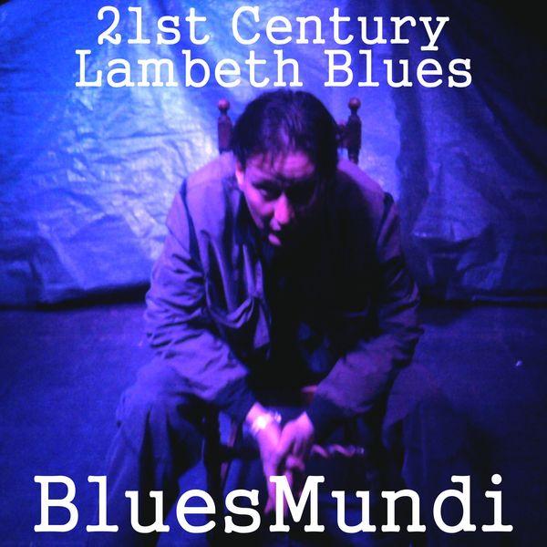 BluesMundi - 21st Century Lambeth Blues