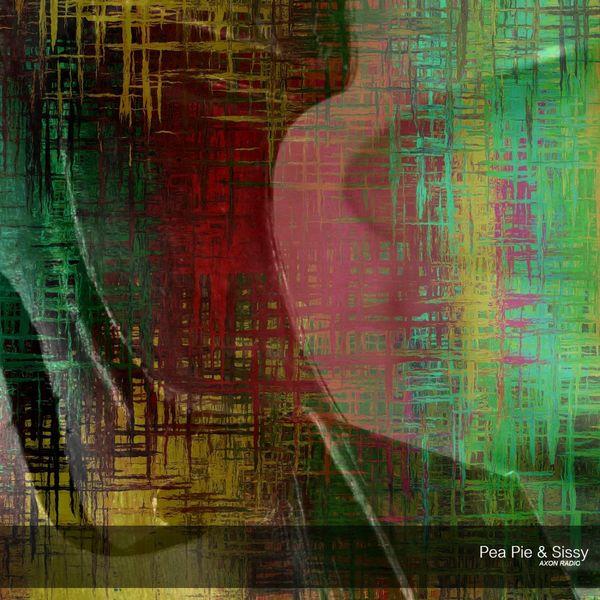 Axon Radio - Pea Pie & Sissy (feat. Matt Rohde)