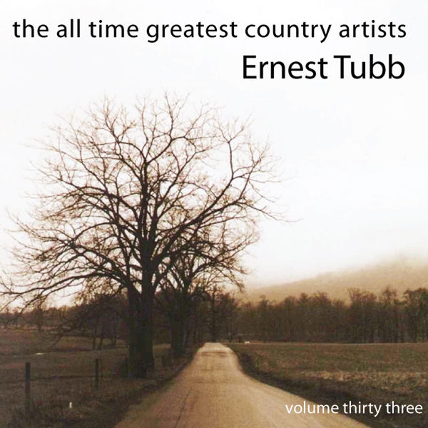 Ernest Tubb - All Time Greatest Country Artists-Ernest Tubb-Vol. 33