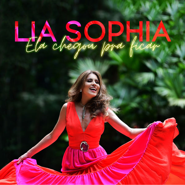 Lia Sophia - Ela Chegou Pra Ficar