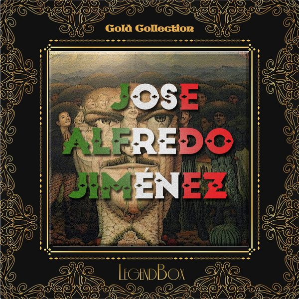 José Alfredo Jiménez - Mis Rancheras y Corridos (feat. El Mariachi Vargas De Tecalitlán) [Gold Collection]