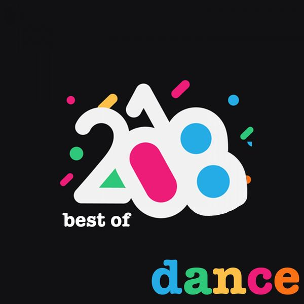 Best of Dance 2018 | Various Artists – Download and listen to the album