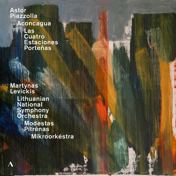 Martynas Levickis - Piazzolla: Aconcagua & Las Cuatro Estaciones Porteñas