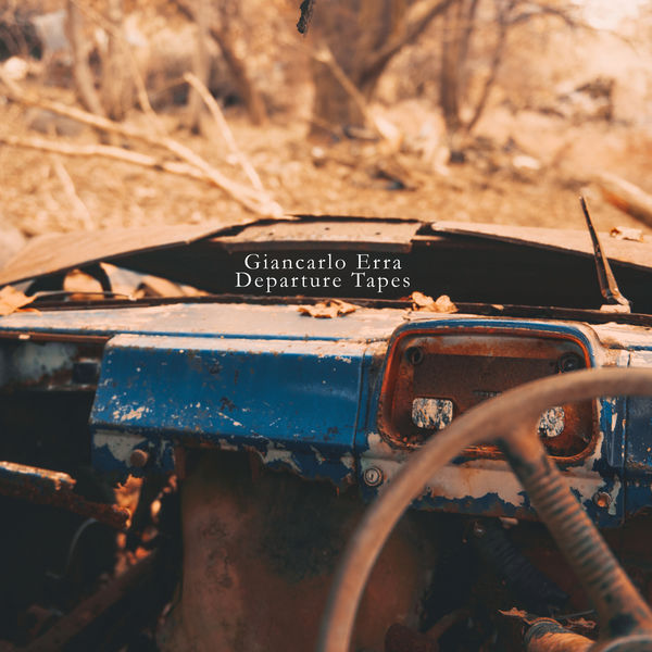 Giancarlo Erra|Departure Tapes