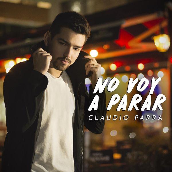 Claudio Parra - No Voy a Parar