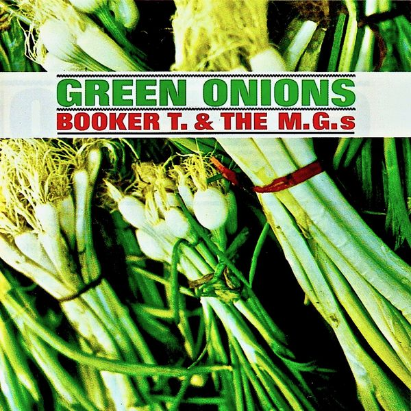 Booker T And The M.G.s - Green Onions