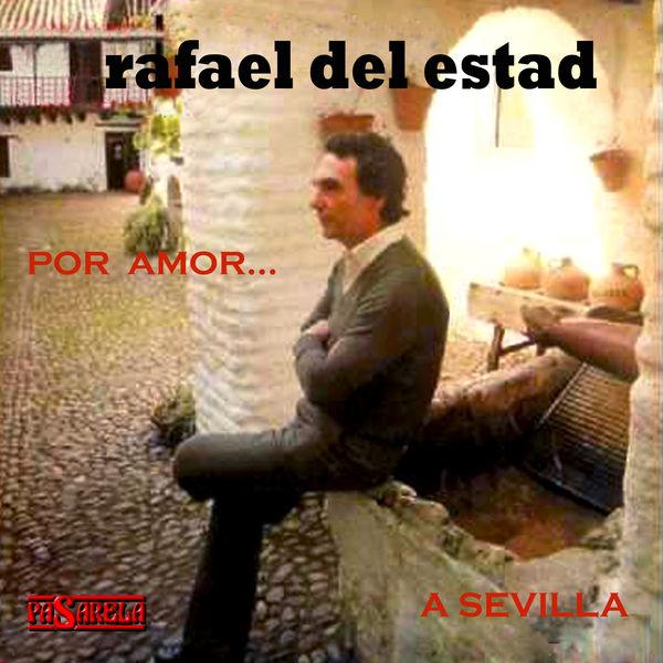 Rafael del Estad - Por Amor... a Sevilla