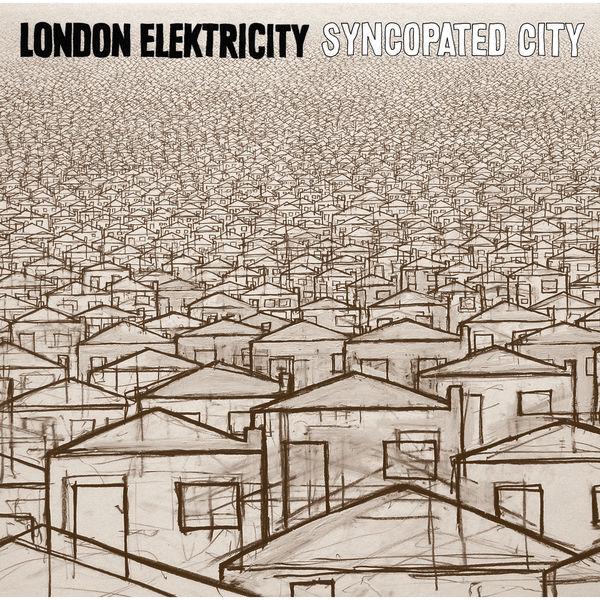 London Elektricity - Syncopated City