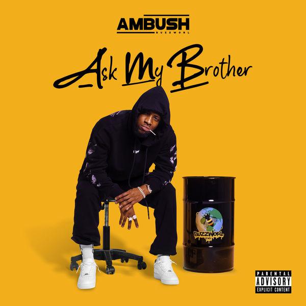 Ambush Buzzworl - Ask My Brother