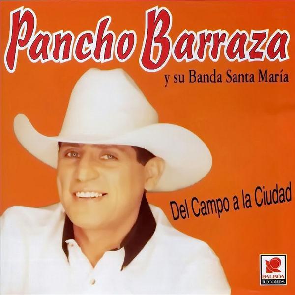 Pancho Barraza - Del Campo a la Ciudad
