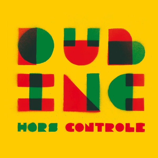 Dub Inc - Hors contrôle