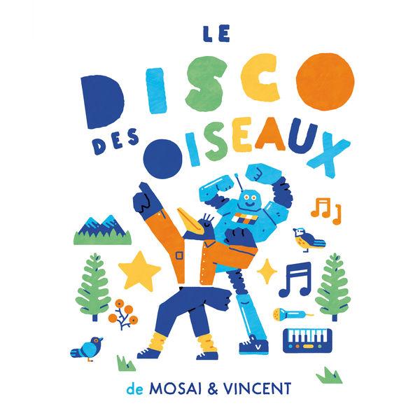 Mosai & Vincent - Le disco des oiseaux