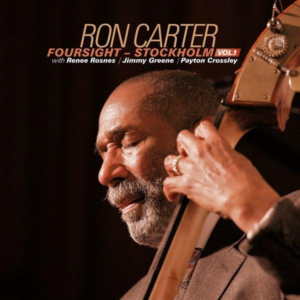 Ron Carter - Foursight - Stockhom, Vol. 1