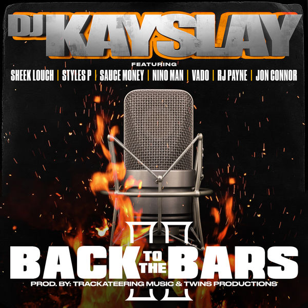 DJ Kay Slay - Back to the Bars, Pt. 2 (feat. Sheek Louch, Styles P, Sauce Money, Nino Man, Vado, RJ Payne, Jon Connor)