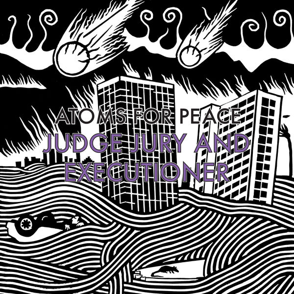 Atoms For Peace - Judge Jury and Executioner / S.A.D.