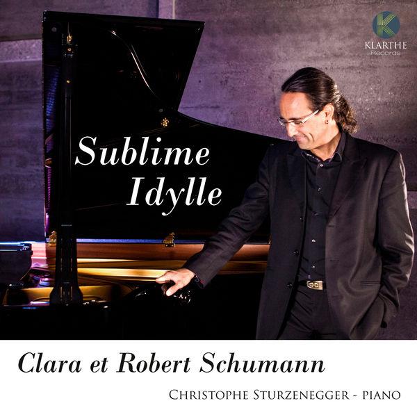 Christophe Sturzenegger - Clara & Robert Schumann: Sublime Idylle