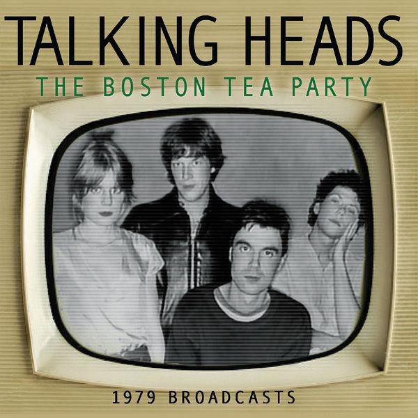Talking Heads - Boston Tea Party (Live)