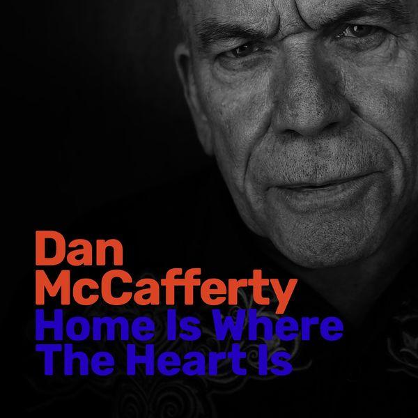Dan McCafferty - Home Is Where the Heart Is