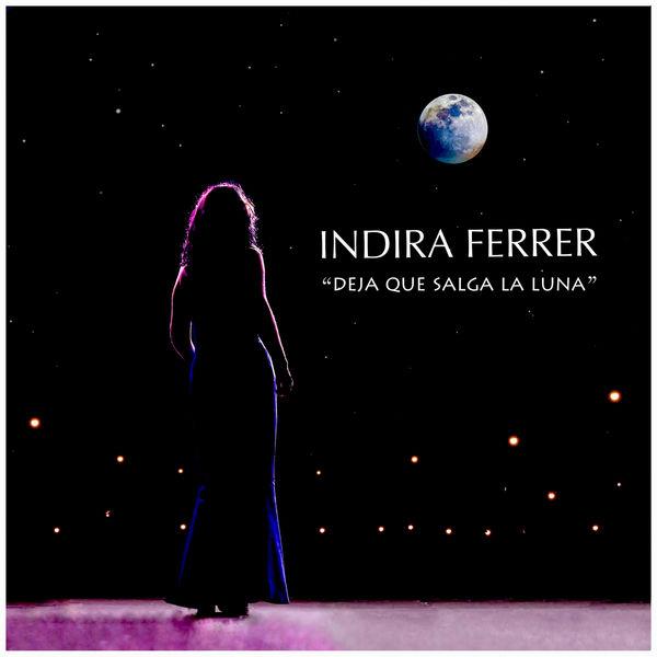 Indira Ferrer - Deja Que Salga la Luna