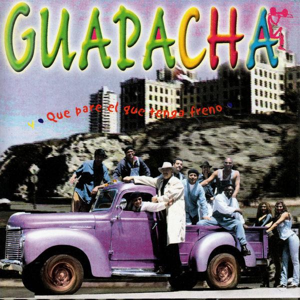Guapacha - Que Pare el Que Tenga Freno