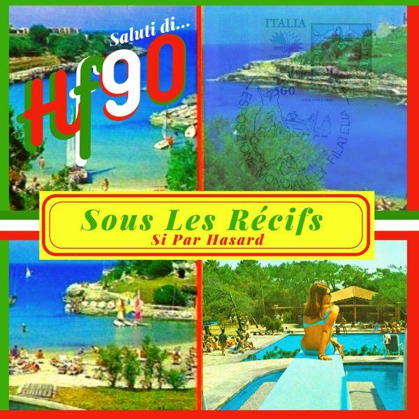 HF90 - Sous Les Récifs / Si Par Hasard