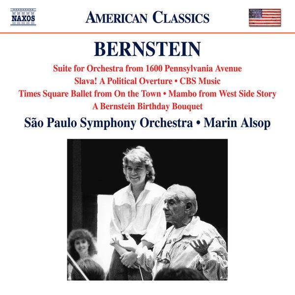 Marin Alsop - Bernstein : 1600 Pennsylvania Avenue, Slava!, Mambo...