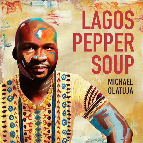 Michael Olatuja - Lagos Pepper Soup
