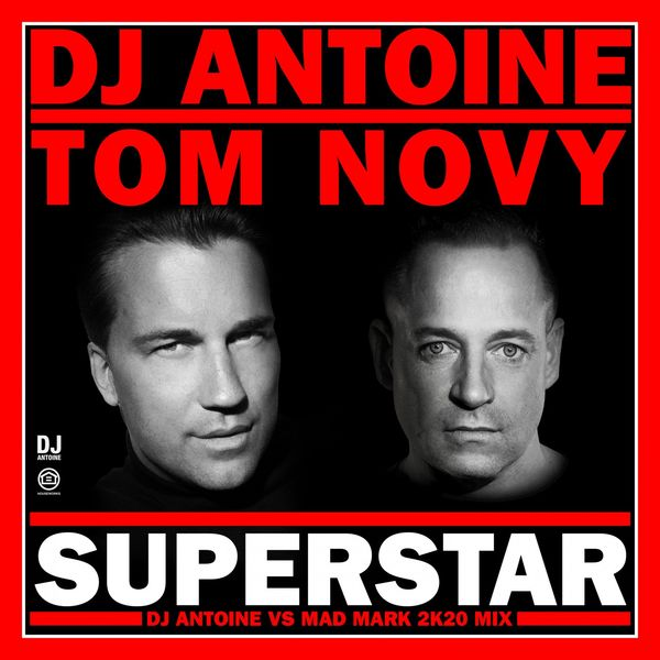 DJ Antoine - Superstar (DJ Antoine vs Mad Mark 2k20 Mix)