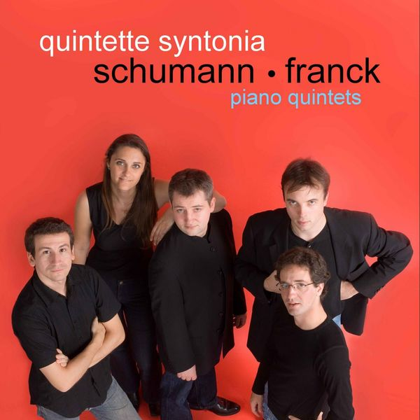Quintette Syntonia - Schumann - Franck : Piano Quintets