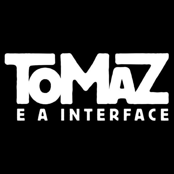 Tomaz e A Interface - Pretensão