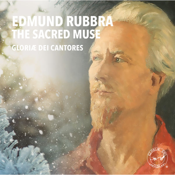 Gloriæ Dei Cantores - Edmund Rubbra: The Sacred Muse
