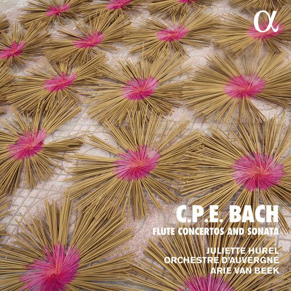 Juliette Hurel - C.P.E. Bach: Flute Concertos and Sonatas (Alpha Collection)