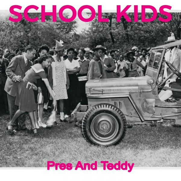 Pres And Teddy, Lester Young Sextet, Count Basie All-Stars, Billie Holiday & Mal Waldron All-Stars - School Kids