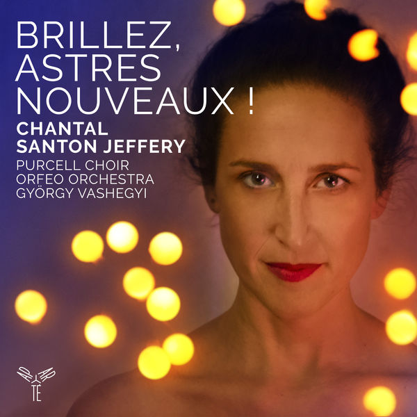 Chantal Santon Jeffery - Brillez, astres nouveaux! (Airs d'opéra baroque français)