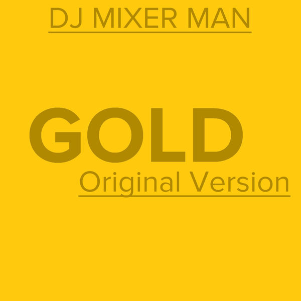 Gold | DJ Mixer Man – Download and listen to the album