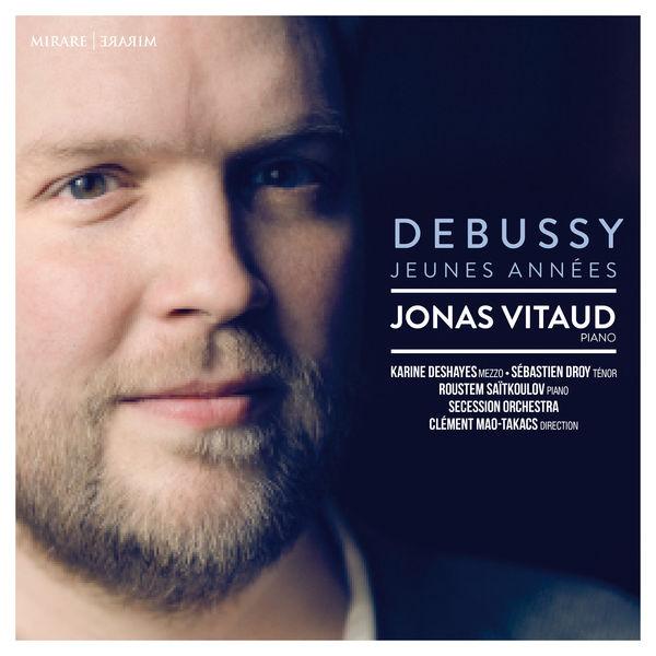 Jonas Vitaud - Debussy : Jeunes Années